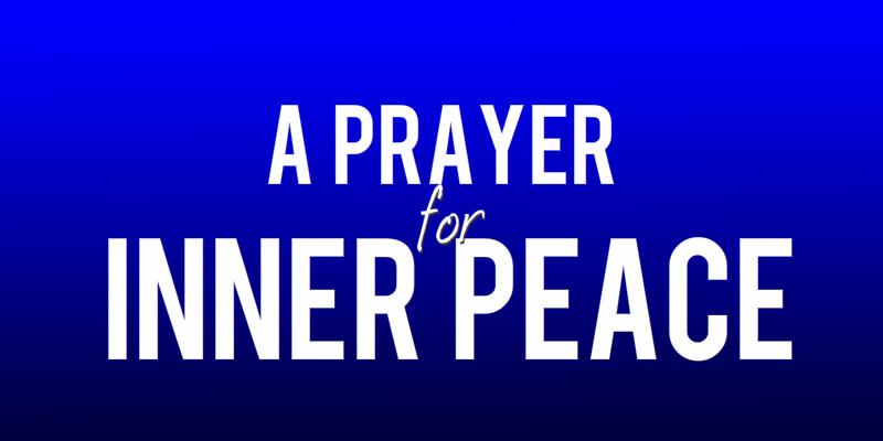A Prayer for Inner Peace
