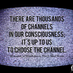 A Moment of Mindfulness: Changing the Channel