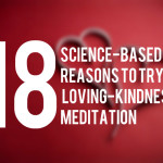 18 Science-Based Reasons to Try Loving-Kindness Meditation