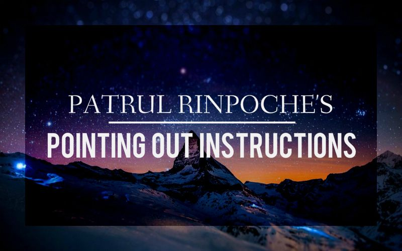 Patrul Rinpoche's Pointing Out Instructions