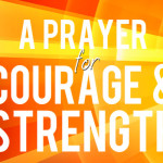 A Prayer for Courage and Strength