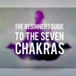The Beginners Guide to the 7 Chakras