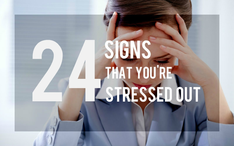 24 Stress Warning Signs and Symptoms