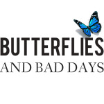 Butterflies and Bad Days