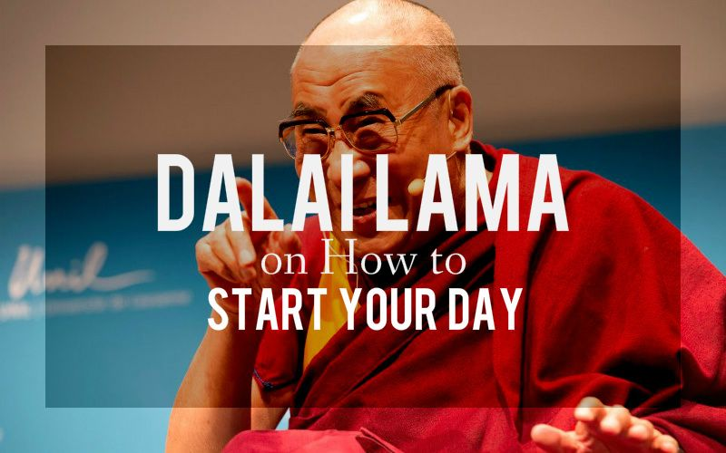 The Dalai Lama on How to Start Your Day