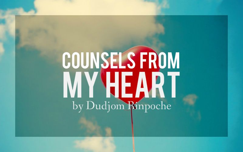 Dudjom Rinpoche – Counsels From My Heart