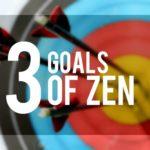 The Three Goals of Zen