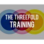 The Threefold Training (Sila, Samadhi, Prajna)