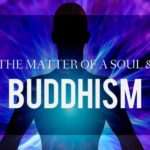 The Matter of Soul in Buddhism