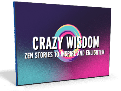 Crazy Wisdom: Zen Stories to Inspire and Enlighten